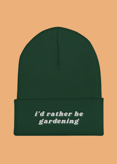 I'd Rather be Gardening Cuffed Beanie