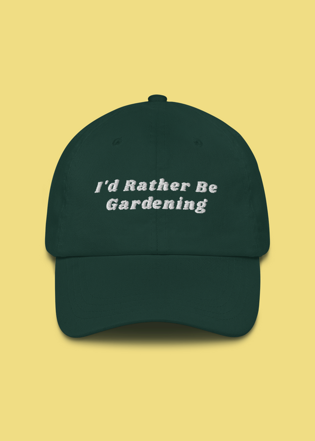 I'd Rather Be Gardening Dad hat