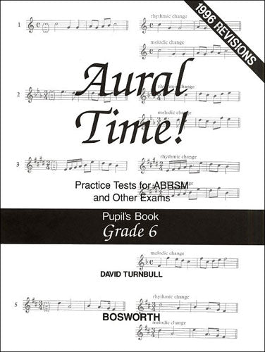 BOE004924 - David Turnbull: Aural Time! Practice Tests - Grade 6 (Pupil's Book) Default title