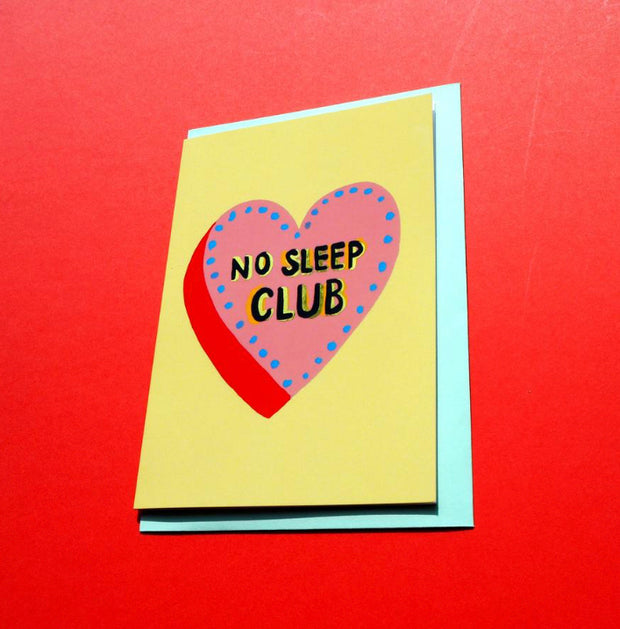 No Sleep Club Card by Eleanor Bowmer