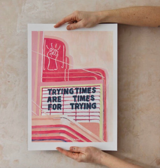 TRYING TIMES Print - By Sophie Ward