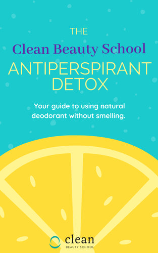 Clean Beauty School's Antiperspirant Detox Guide