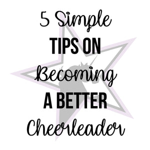 These 5 Simple tips will make you a better cheerleader.