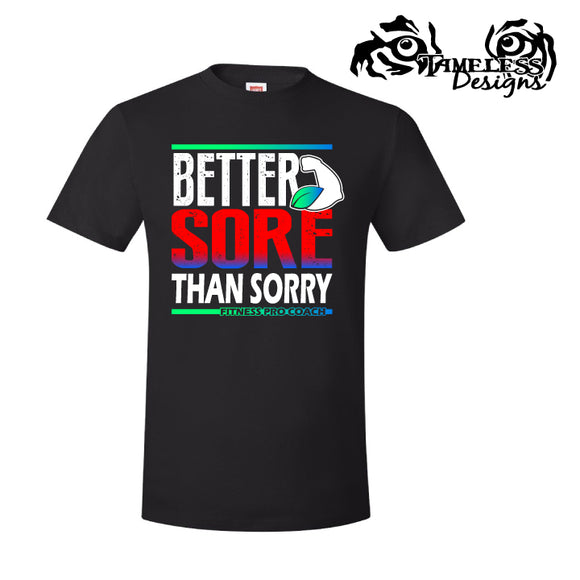 Better Sore Than Sorry Tee