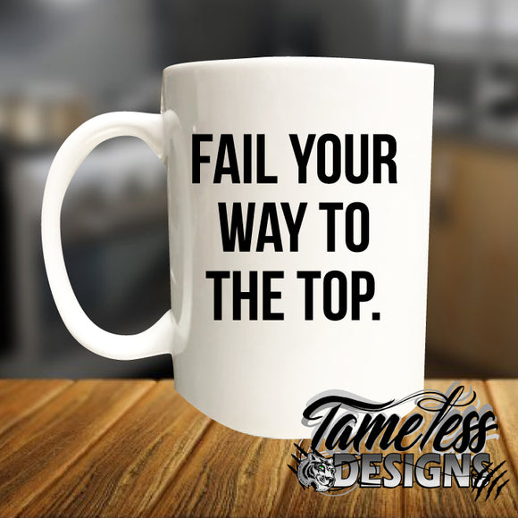 Fail your way to the top