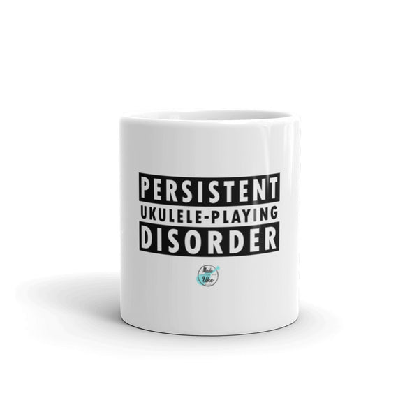 PERSISTENT UKULELE-PLAYING DISORDER Mug | 2 Sizes