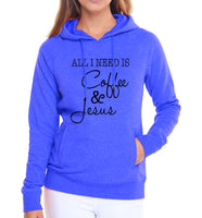 "Women's ""All I Need Is Coffee & Jesus"" Hoodie - The Trendinator"