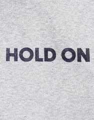 Hold on 2 Pullover Hoodie