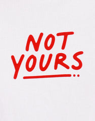 Not Yours 2 Graphic Tees