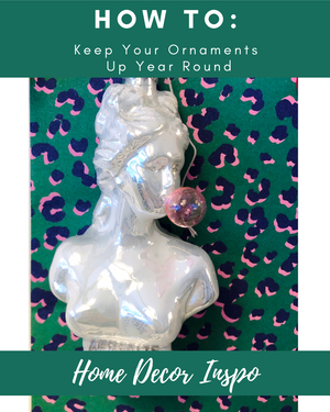 How To: Keep Your Ornaments Up Year Round