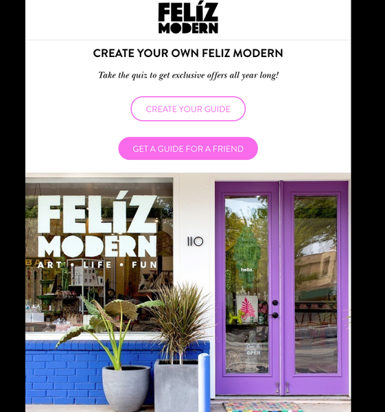 Take Our Quiz & Create Your Feliz Modern Friend Guide.