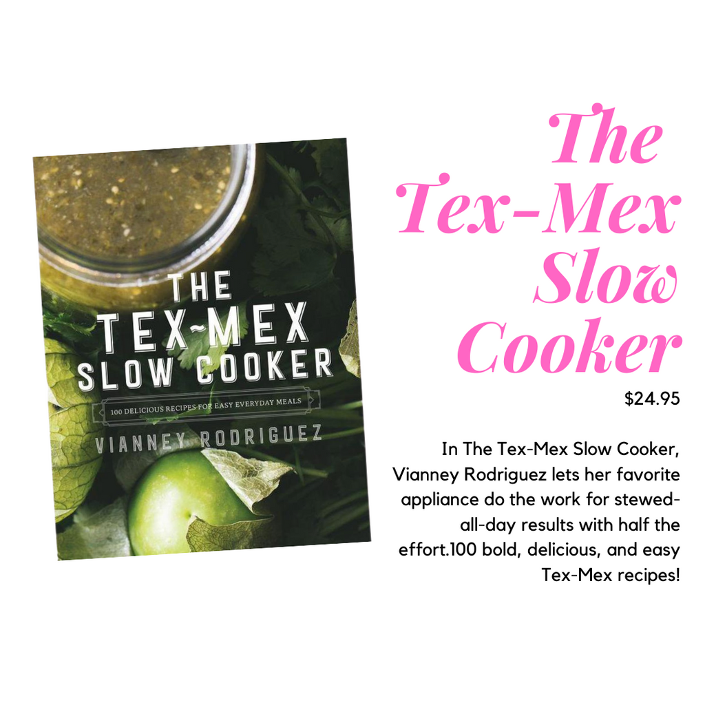 The Tex-Mex Slow Cooker Cookbook