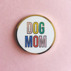LLBL Dog Mom Pin -  - Pin - Feliz Modern