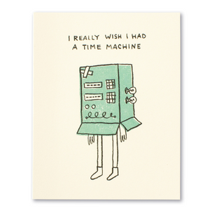 CPM* I wish I had a time machine Apology Card -  - Card - Feliz Modern