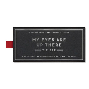 ETI My Eyes are up Tie Bar -  - Tie accessory - Feliz Modern