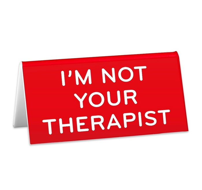 TFND I'm Not Your Therapist Desk Sign