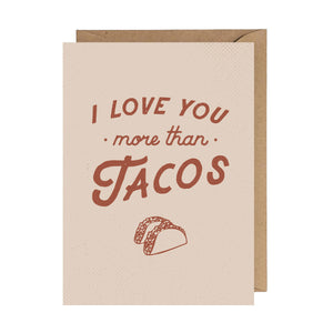 TANA I Love You More Than Tacos Card -  - Card - Feliz Modern