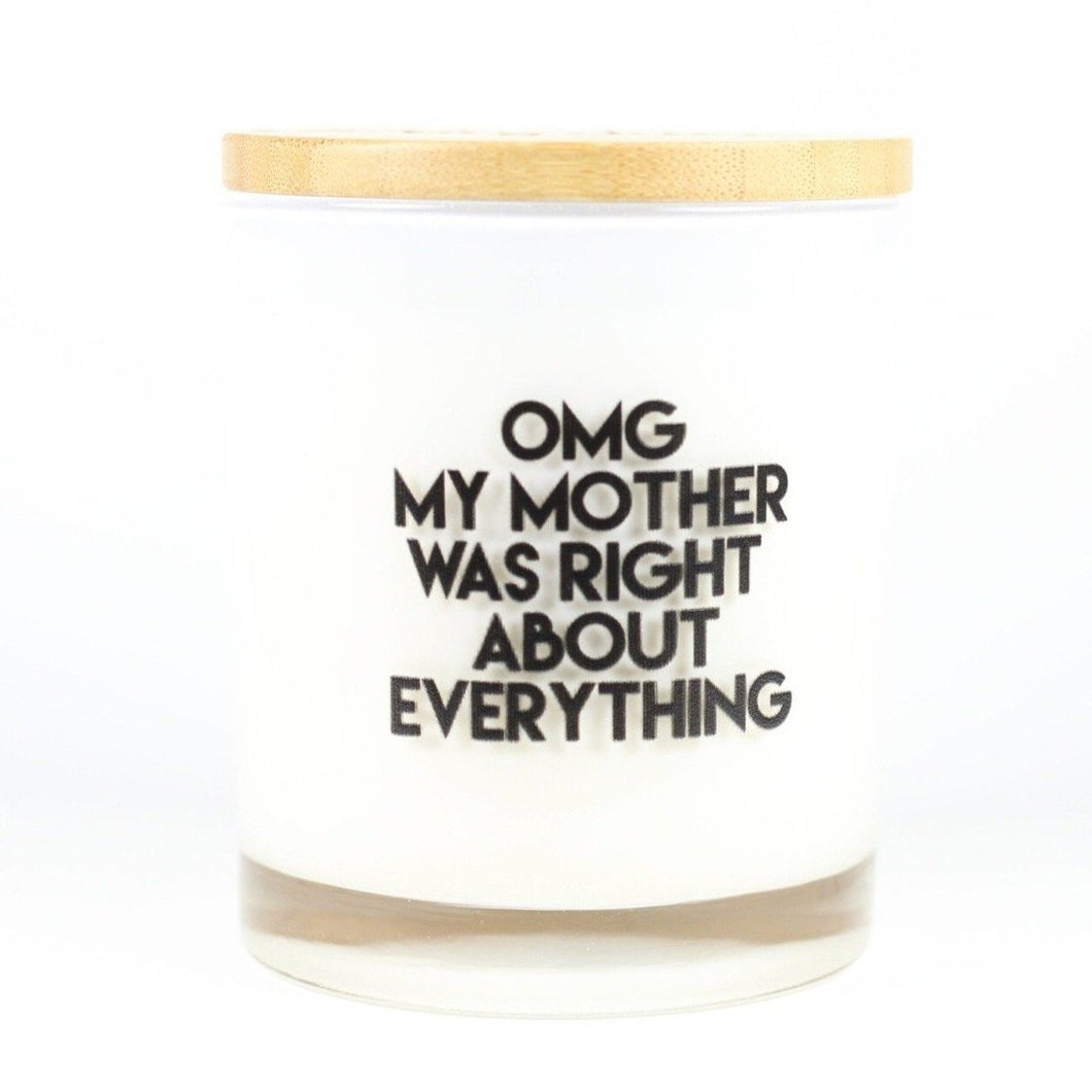 OMG My Mother Was Right About Everything Soy Candle - civvies - indianapolis clothing boutique