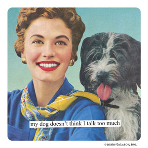 "Anne Taintor magnet ""my dog"""