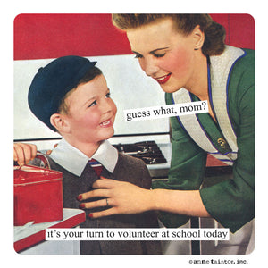 "Anne Taintor magnet ""it's your turn to volunteer"""