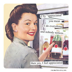 "Anne Taintor Magnet, ""appreciated"""