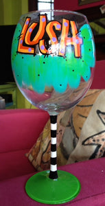 "Hand-Painted Wine Goblet ""LUSH"""