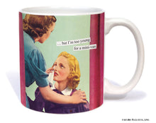 "Anne Taintor Mug  ""...but I'm too young for a mini-van"""