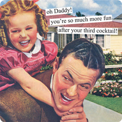 "Anne Taintor magnet ""oh Daddy! you're so much more fun after your third cocktail!"""