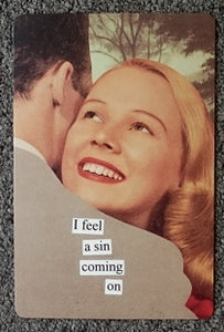 "Anne Taintor Postcard with Magnet ""I feel a sin coming on"""