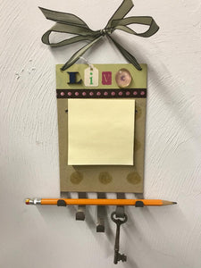 "Post-It Note & Key Holder - ""live"""