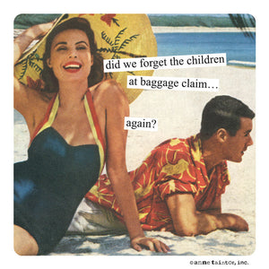 "Anne Taintor Magnet, ""did we forget the children"""