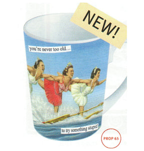 "Anne Taintor Mug  ""never too old"""