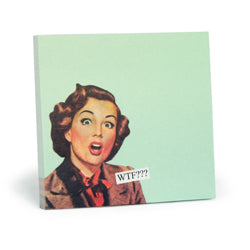 Anne Taintor Sticky Note: WTF???