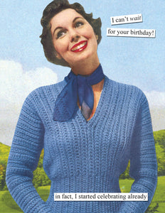 "Anne Taintor Birthday Card ""I can't wait for your birthday!"""