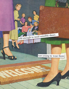 "Anne Taintor Birthday Card ""old enough to need sensible shoes"""