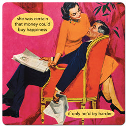 "Anne Taintor magnet ""she was certain that money could buy happiness if only he'd try harder"""