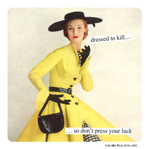 "Anne Taintor Magnet, ""dressed to kill"""