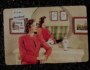 "Anne Taintor Postcard with Magnet ""it's so involved being me"""