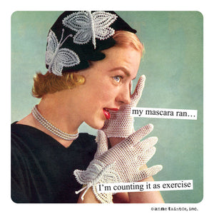 "Anne Taintor Magnet, ""my mascara ran"""
