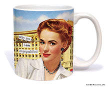 "Anne Taintor Mug  ""overqualified"""