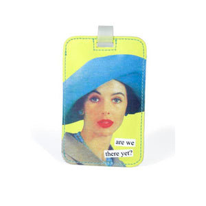 Anne Taintor Luggage Tag/We there yet?