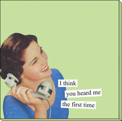 "Anne Taintor Sticky Notes ""you heard me"""
