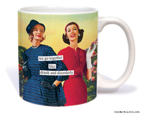 "Anne Taintor Mug  ""drunk and disorderly"""