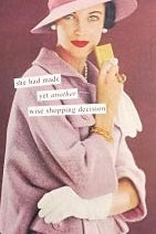 "Anne Taintor Postcard with Magnet ""wise shopping decision"""