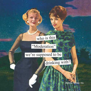 "Anne Taintor magnet ""Moderation"""