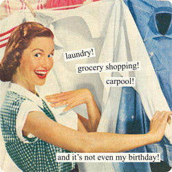 Anne Taintor magnet: laundry! carpool!