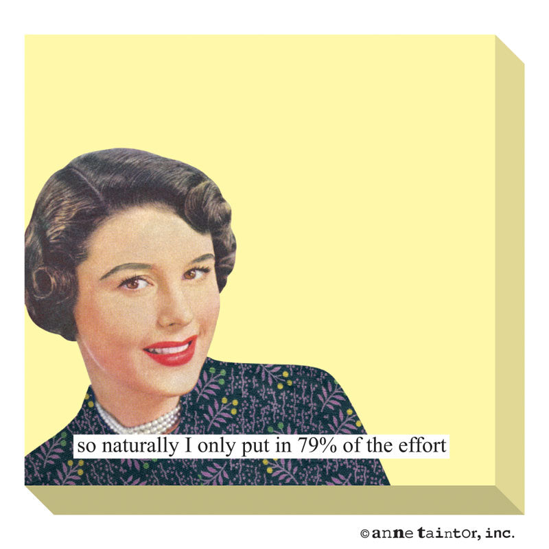 Anne Taintor Sticky Note: 79% effort
