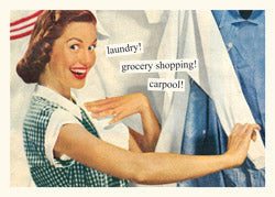 """laundry! grocery shopping! carpool!""  Birthday card"