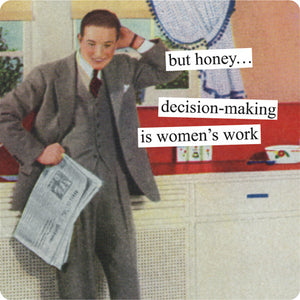 Anne Taintor magnet: decision-making