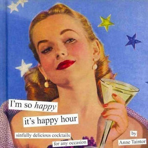 """I'm so HAPPY it's happy hour"" Brand New Book!  Anne Taintor"